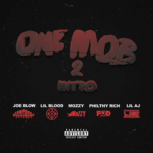 One Mob 2 Intro (feat. Lil Blood, Mozzy, Philthy Rich, & Lil Aj) by Joe Blow