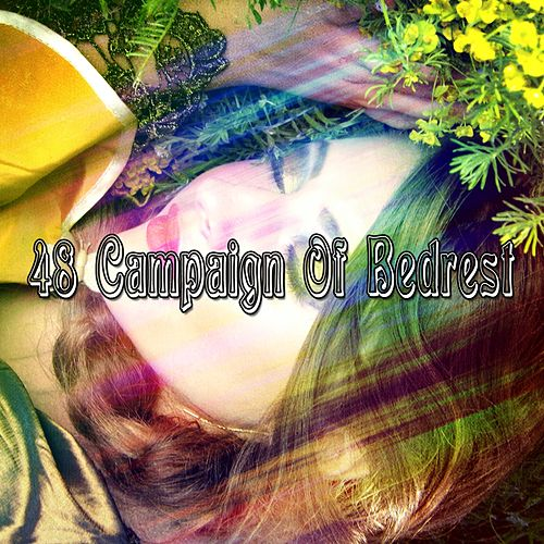 48 Campaign Of Bedrest von Best Relaxing SPA Music