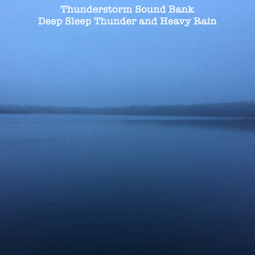 Deep Sleep Thunder and Heavy Rain de Thunderstorm Sound Bank