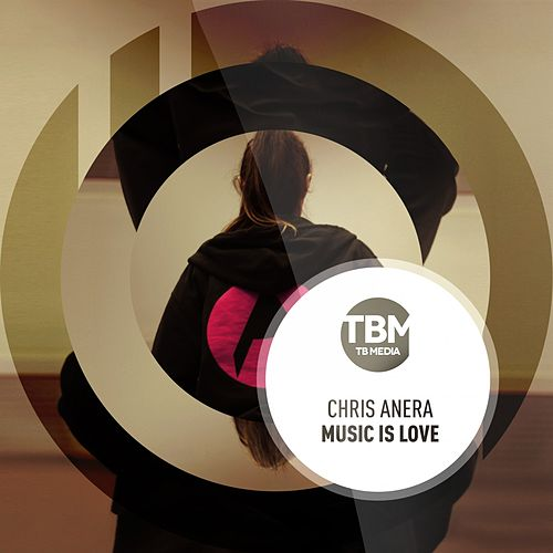 Music Is Love by Chris Anera