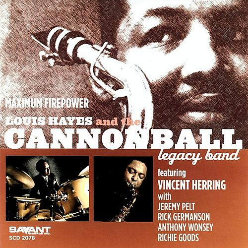 Maximum Firepower von Louis Hayes and The Cannonball Legacy Band