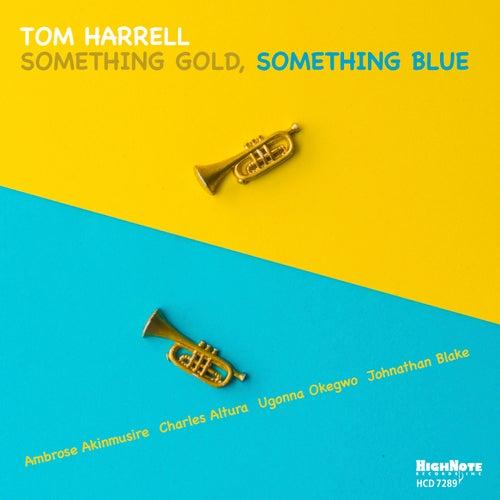 Something Gold, Something Blue von Tom Harrell