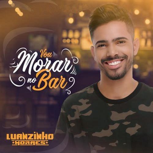 Vou Morar no Bar by Luanzinho Moraes