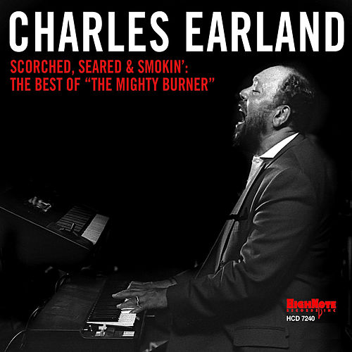 Scorched, Seared and Smokin': The Best of 'The Mighty Burner' de Charles Earland
