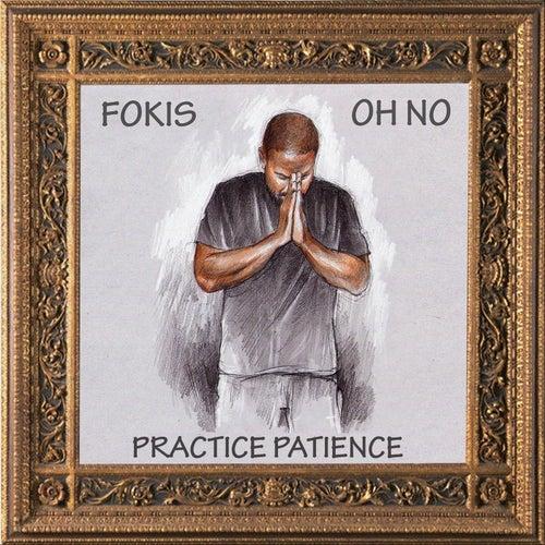 Practice Patience von Fokis