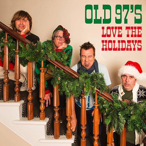 Love The Holidays by Old 97's