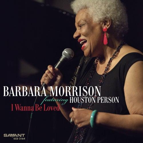 I Wanna Be Loved de Barbara Morrison