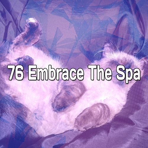 76 Embrace The Spa von Best Relaxing SPA Music