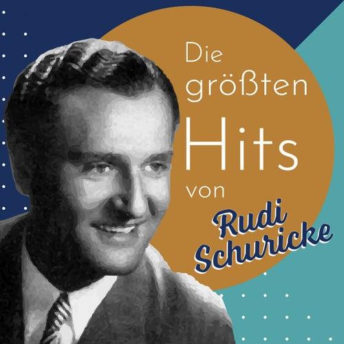 Die größten Hits von Rudi Schuricke de Rudi Schuricke