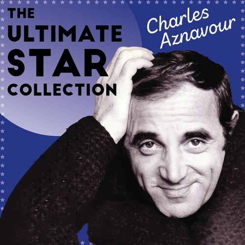 The Ultimate Star Collection by Charles Aznavour
