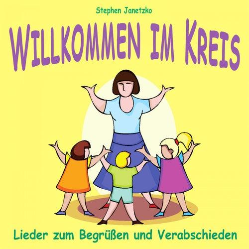 Willkommen im Kreis: Lieder zum Begrüßen und Verabschieden by Various Artists