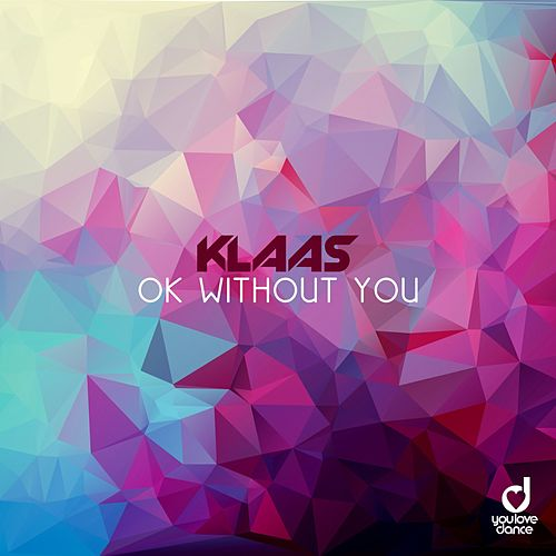 Ok Without You von Klaas