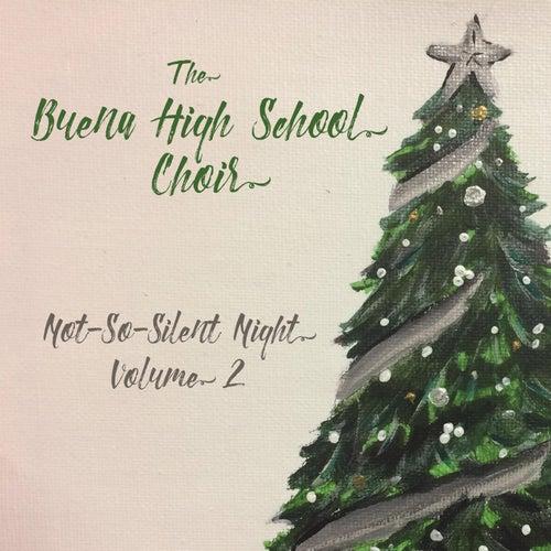 Not-so-Silent Night, Vol. 2 von The Buena High School Choir