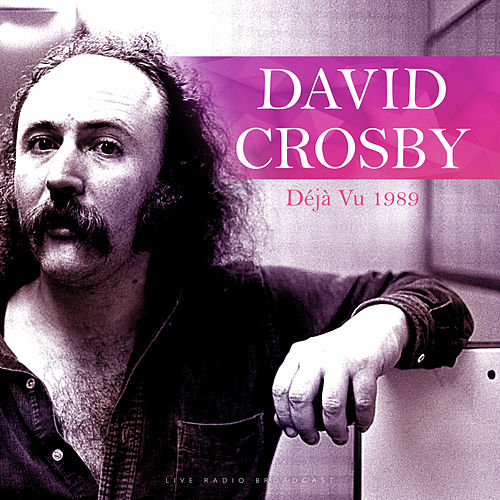 Déjà Vu (Quality Live Concert Performance) de David Crosby