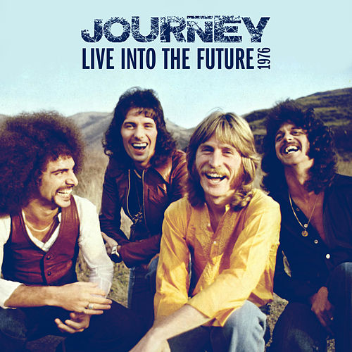 Live Into The Future de Journey