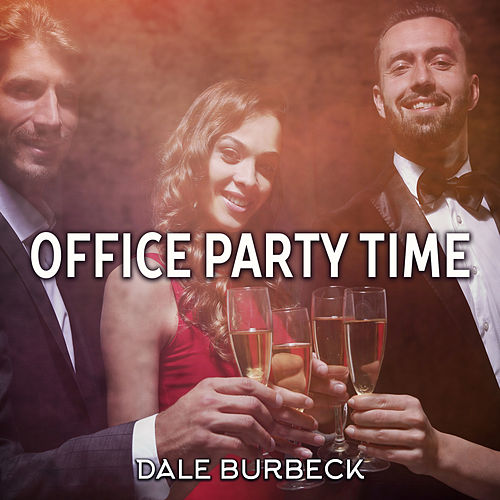 Office Party Time by Dale Burbeck