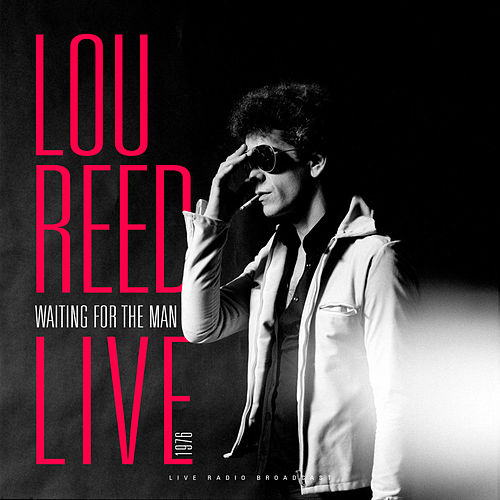 Waiting For The Man (Live) by Lou Reed