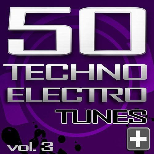 50 Techno Electro Tunes, Vol. 3 - Best of Hands Up Techno, Jumpstyle, Electro House, Trance & Hardstyle by Various Artists