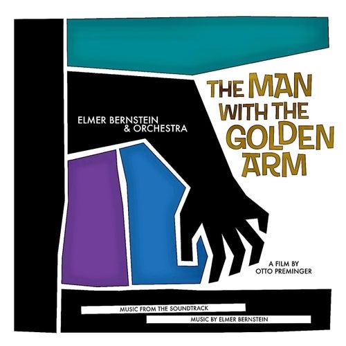 The Man With The Golden Arm (Original Soundtrack) (Remastered) von Elmer Bernstein