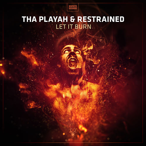 Let it Burn (Edit) by Tha Playah