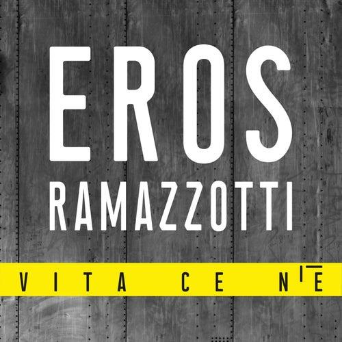 Vita ce n'è de Eros Ramazzotti