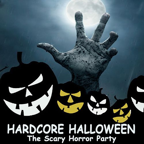 Hardcore Halloween (The Scary Horror Party) by Various Artists