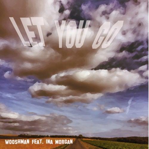 Let You Go de Wooshman