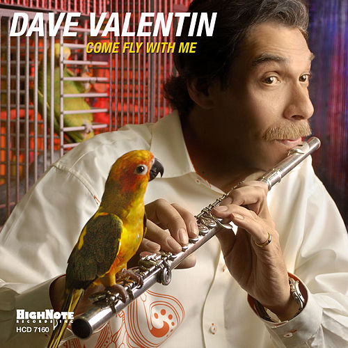 Come Fly with Me by Dave Valentin