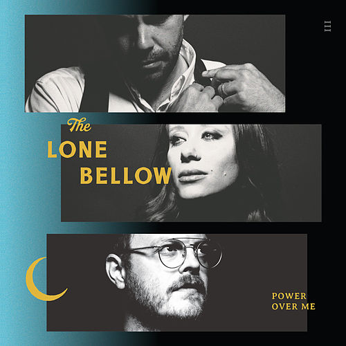 Power over Me by The Lone Bellow