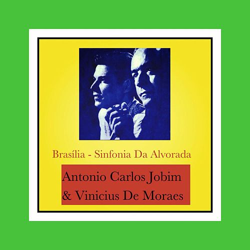 Brasília / Sinfonia Da Alvorada by Antônio Carlos Jobim (Tom Jobim)