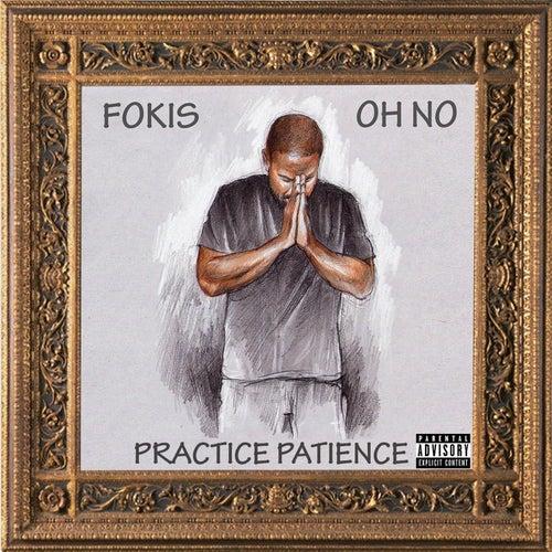Practice Patience de Fokis