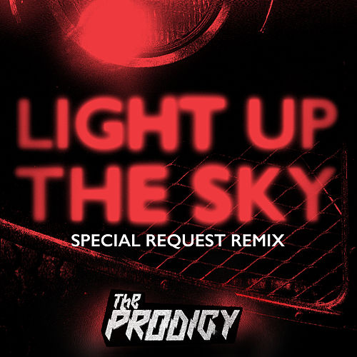 Light Up the Sky (Special Request Remix) von The Prodigy