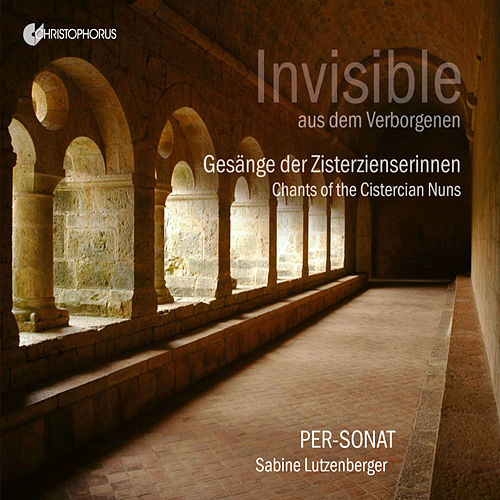 Invisible from a Secluded Place: Chants of the Cistercian Nuns by Per-Sonat