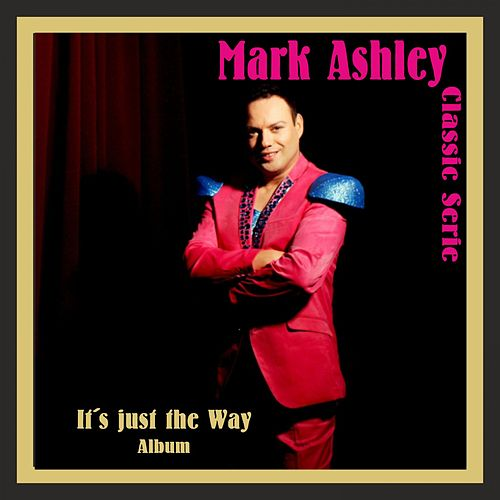 It's Just the Way de Mark Ashley