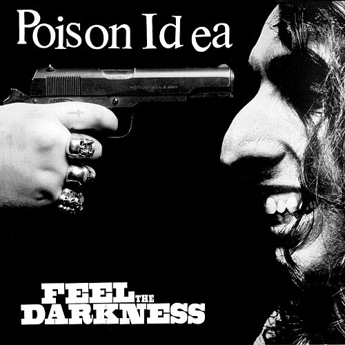 Feel the Darkness (2018 Reissue) von Poison Idea