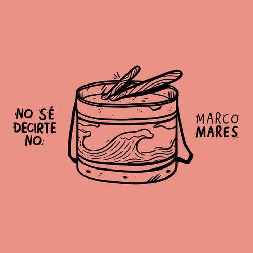 No Sé Decirte No von Marco Mares