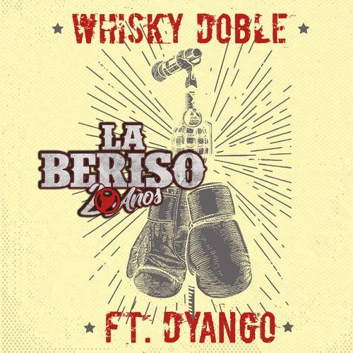 Whisky Doble by La Beriso