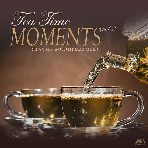Tea Time Moments Vol.2 (Relaxing Smooth Jazz Music) von Various Artists