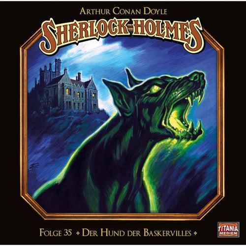 Folge 35: Der Hund der Baskervilles (Teil 2 von 2) von Sherlock Holmes - Die geheimen Fälle des Meisterdetektivs
