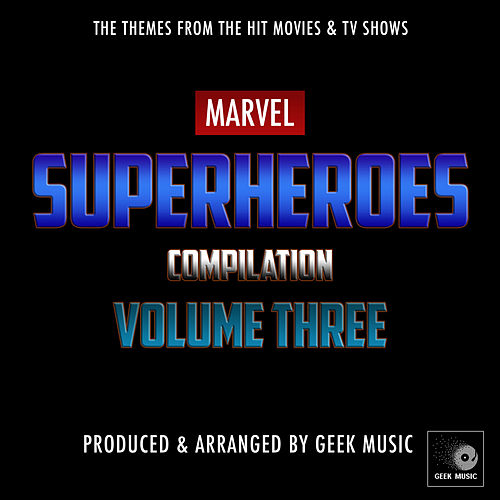 Marvel Superheroes Compilation, Vol. Three by Geek Music