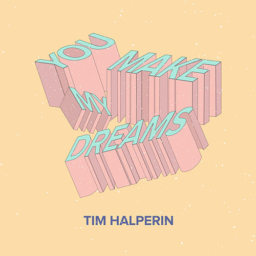 You Make My Dreams by Tim Halperin