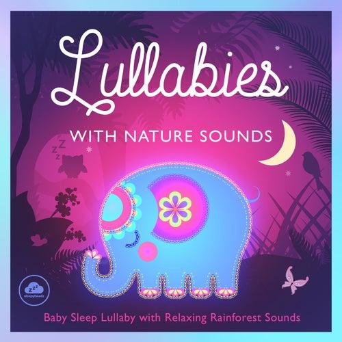 Lullaby with Nature Sounds – Baby Lullabies for Newborn Babies, Toddlers & Preschool Children de Sleepyheadz