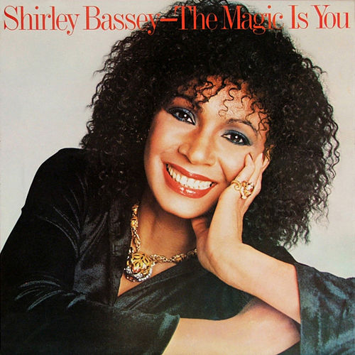 The Magic Is You by Shirley Bassey