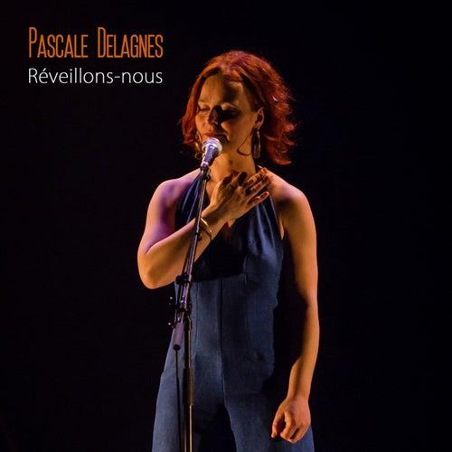 Réveillons-Nous de Pascale Delagnes