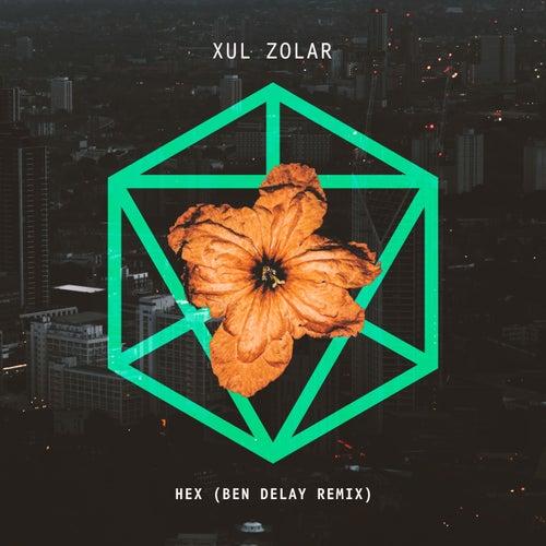 Hex (Ben Delay Remix) by Xul Zolar