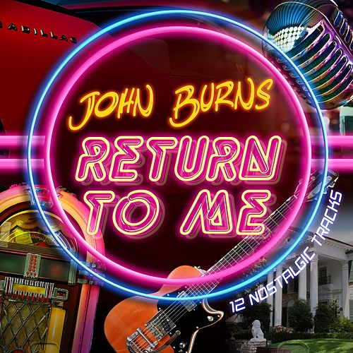 Return to Me von John Burns
