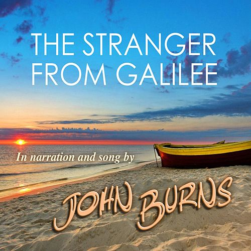 The Stranger from Galilee von John Burns