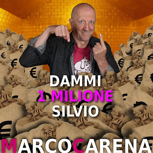 Dammi un milione silvio by Marco Carena