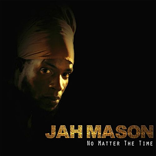 No Matter The Time by Jah Mason
