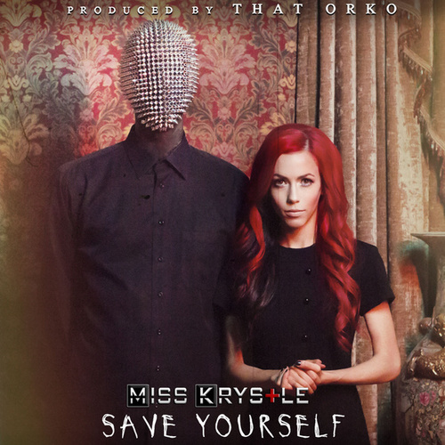 Save Yourself by Miss Krystle